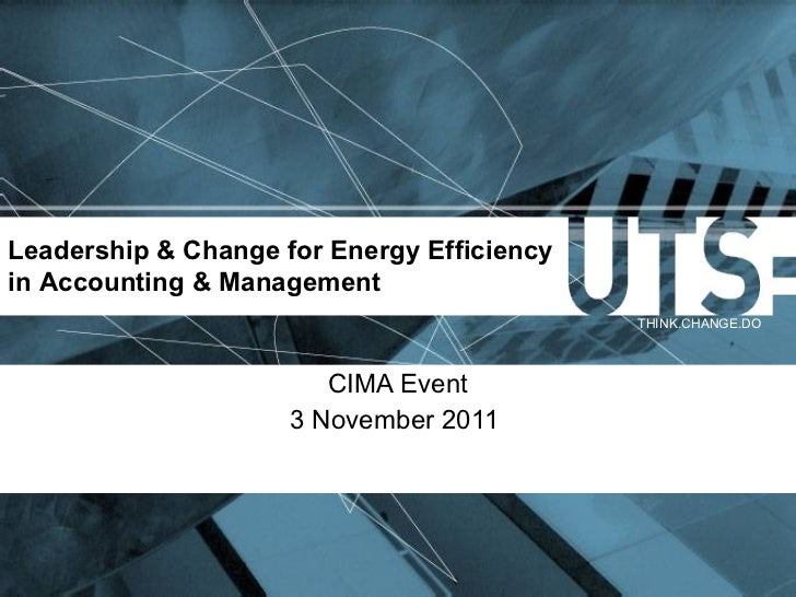 CIMA Event 3 November 2011  Leadership & Change for Energy Efficiency in Accounting & Management