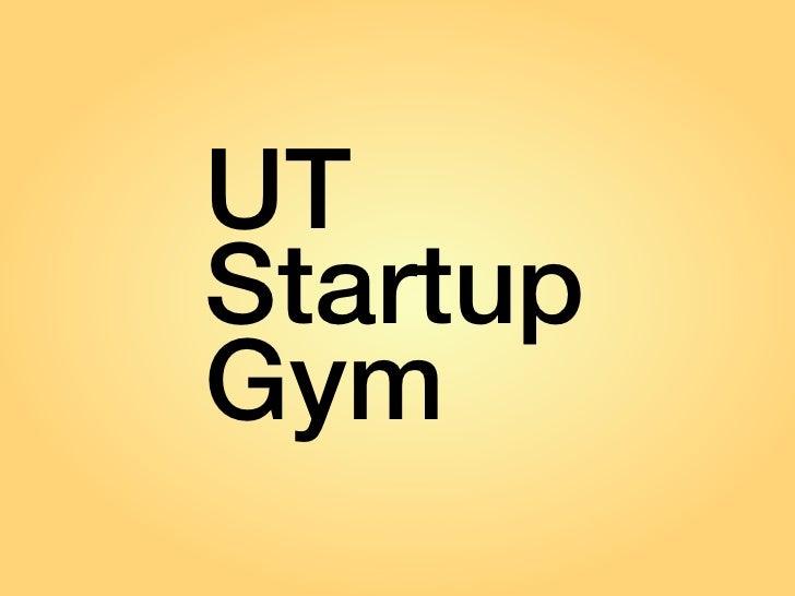 UTStartupGym          UT Startup Gym 1 -> 2