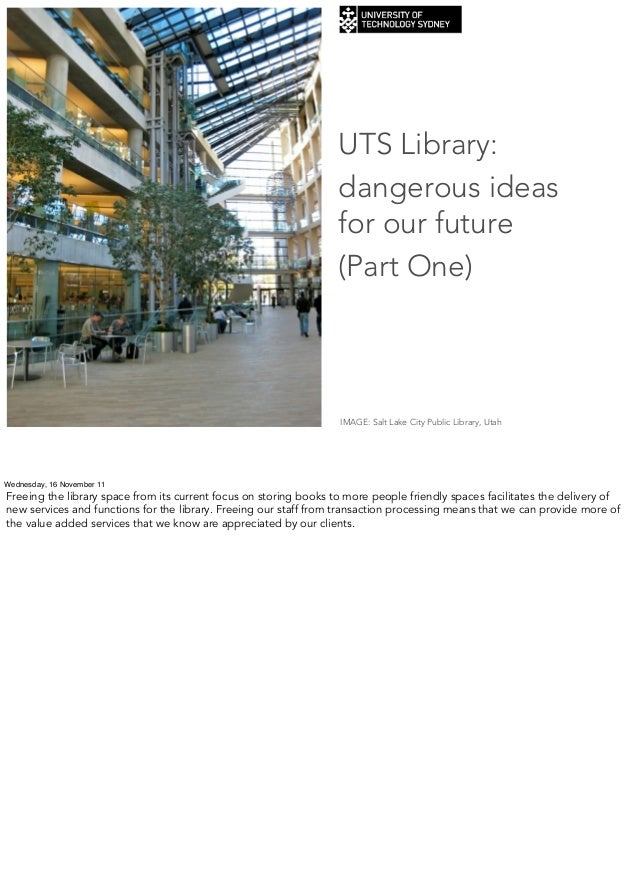 UTS Library: dangerous ideas for our future (Part One) IMAGE: Salt Lake City Public Library, Utah Wednesday, 16 November 1...