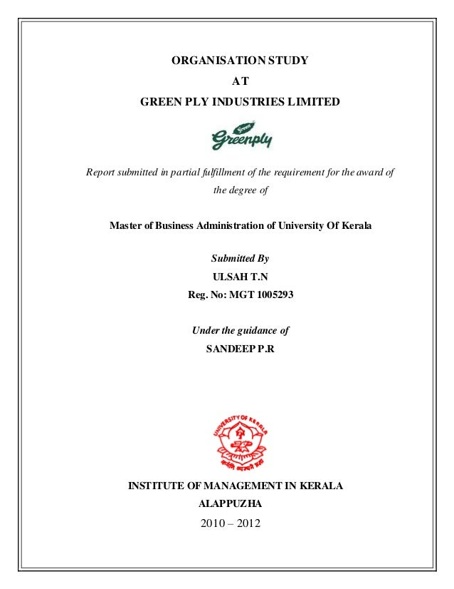ORGANISATION STUDY AT GREEN PLY INDUSTRIES LIMITED Report submitted in partial fulfillment of the requirement for the awar...