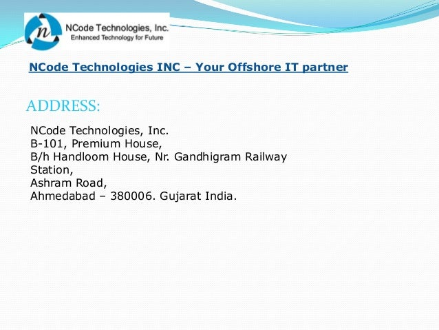 NCode Technologies INC – Your Offshore IT partnerADDRESS:NCode Technologies, Inc.B-101, Premium House,B/h Handloom House, ...