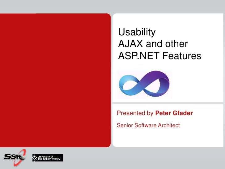 UsabilityAJAX and other ASP.NET Features<br />Presented by Peter Gfader<br />Senior Software Architect<br />