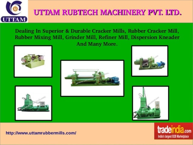 UTTAM RUBTECH MACHINERY PVT. LTD.  Dealing In Superior & Durable Cracker Mills, Rubber Cracker Mill,  Rubber Mixing Mill, ...