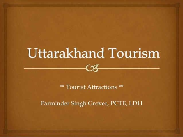 ** Tourist Attractions ** Parminder Singh Grover, PCTE, LDH