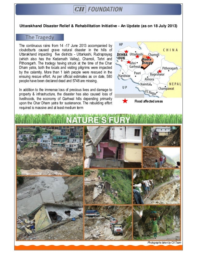 Uttarakhand Disaster Relief & Rehabilitation Initiative - An Update (as on 18 July 2013) The continuous rains from 14 -17 ...