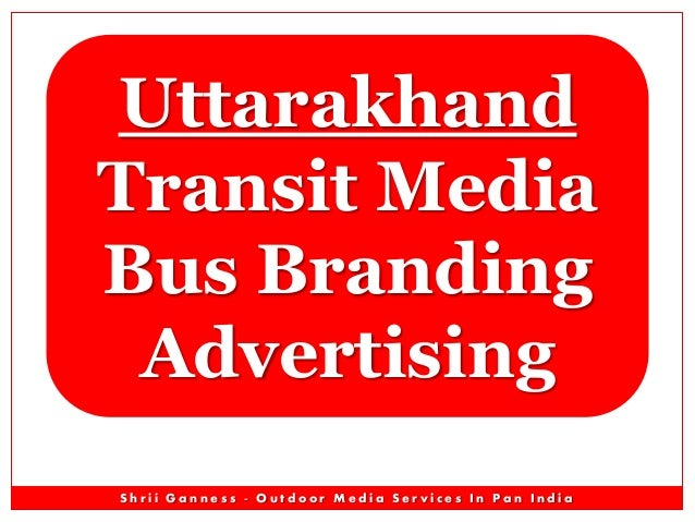 Uttarakhand Transit Media Bus Branding Advertising Shrii Ganness - Outdoor Media Services In Pan India