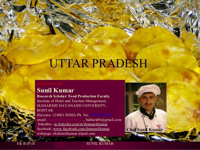 UTTAR PRADESH DESINGED BY  Sunil Kumar Research Scholar/ Food Production Faculty Institute of Hotel and Tourism Management...