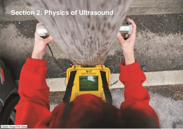 Section 2: Physics of Ultrasound