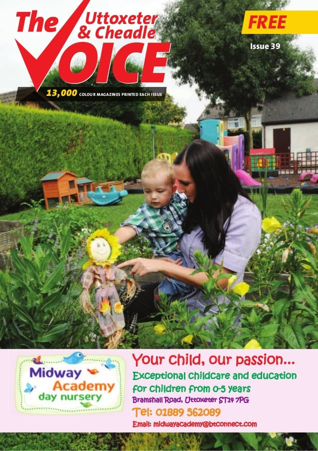 Uttoxeter & Cheadle Uttoxeter & Cheadle FREE 13,000 COLOUR MAGAZINES PRINTED EACH ISSUE Issue 39 Your child, our passion.....