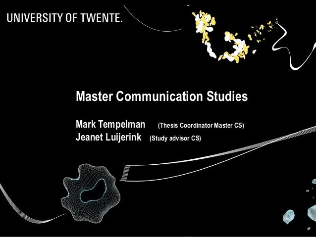 Master Communication Studies Mark Tempelman Jeanet Luijerink  (Thesis Coordinator Master CS) (Study advisor CS)