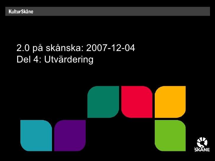 UtväRdering 2007 12 04