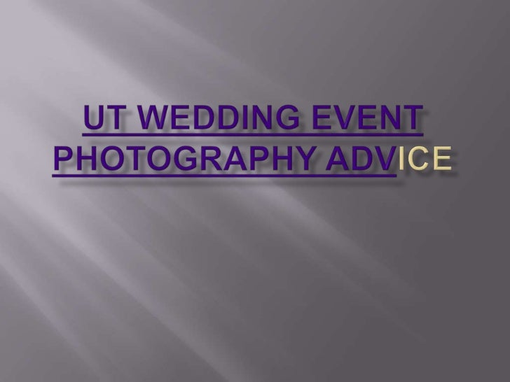 Ut Wedding event Photography Advice<br />