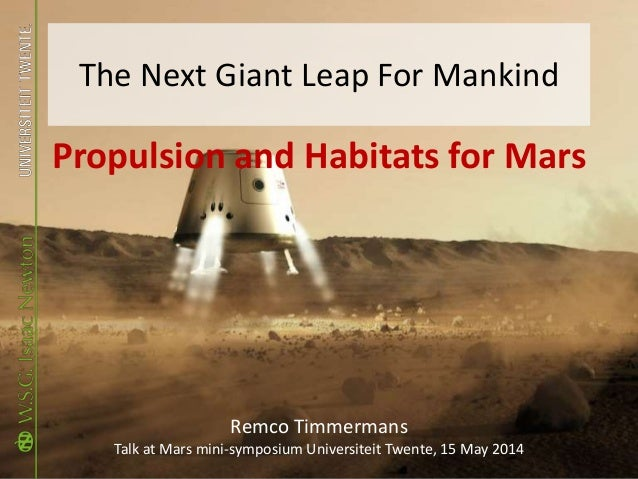 The Next Giant Leap For Mankind Propulsion and Habitats for Mars Remco Timmermans Talk at Mars mini-symposium Universiteit...