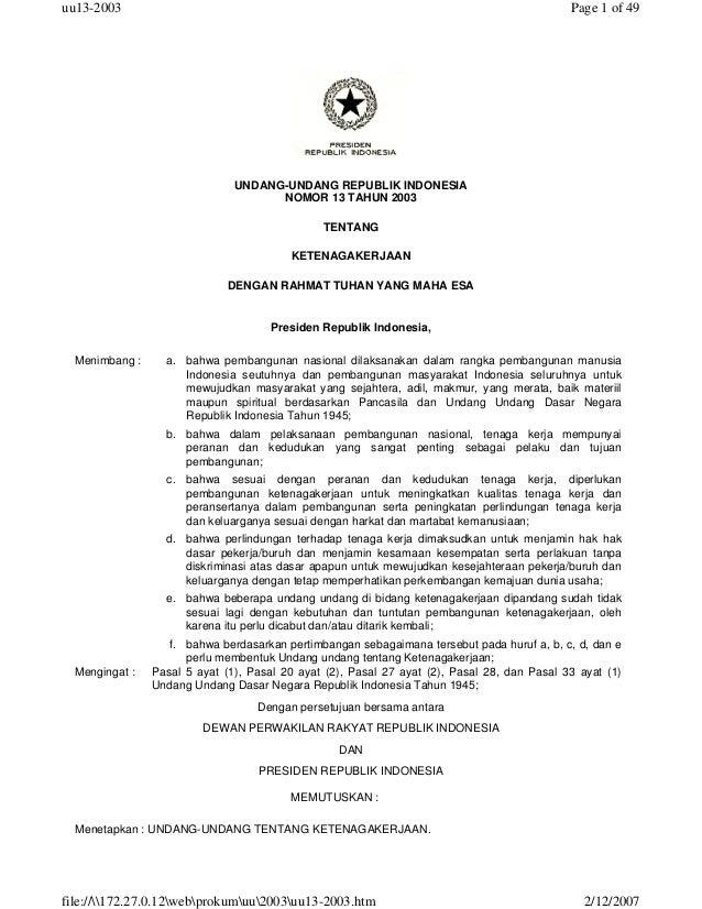UNDANG-UNDANG REPUBLIK INDONESIA NOMOR 13 TAHUN 2003 TENTANG KETENAGAKERJAAN DENGAN RAHMAT TUHAN YANG MAHA ESA Presiden Re...