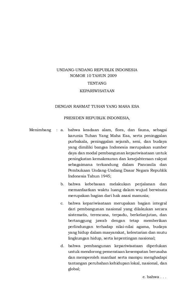 UNDANG-UNDANG REPUBLIK INDONESIA NOMOR 10.TAHUN 2009...... TENTANG KEPARIWISATAAN DENGAN RAHMAT TUHAN YANG MAHA ESA PRESID...