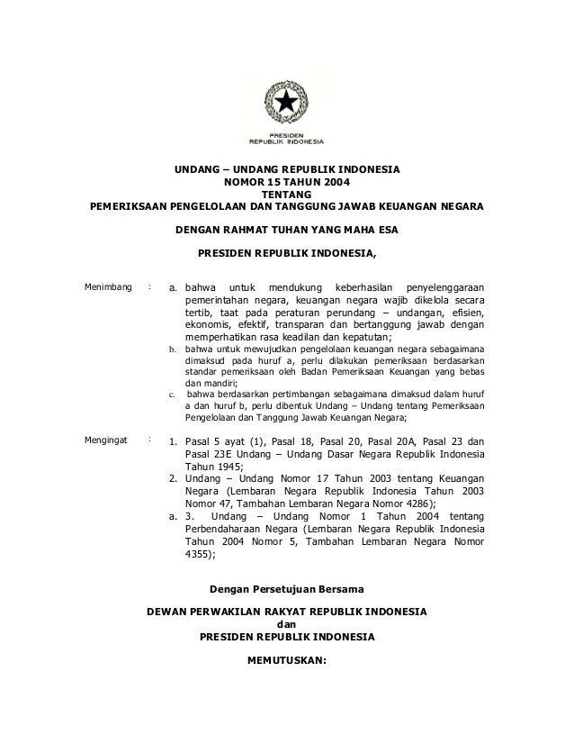 Uu15 2004 pemeriksaan tanggung jawab keuangan negaraUndang-undang No. 15 Tahun 2004 tentang Pemeriksaan Pengelolaan dan Tanggung Jawab Keuangan Negara