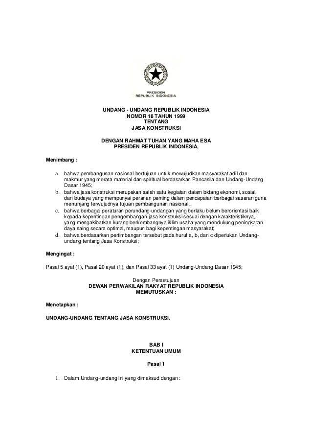 UNDANG - UNDANG REPUBLIK INDONESIA NOMOR 18 TAHUN 1999 TENTANG JASA KONSTRUKSI DENGAN RAHMAT TUHAN YANG MAHA ESA PRESIDEN ...