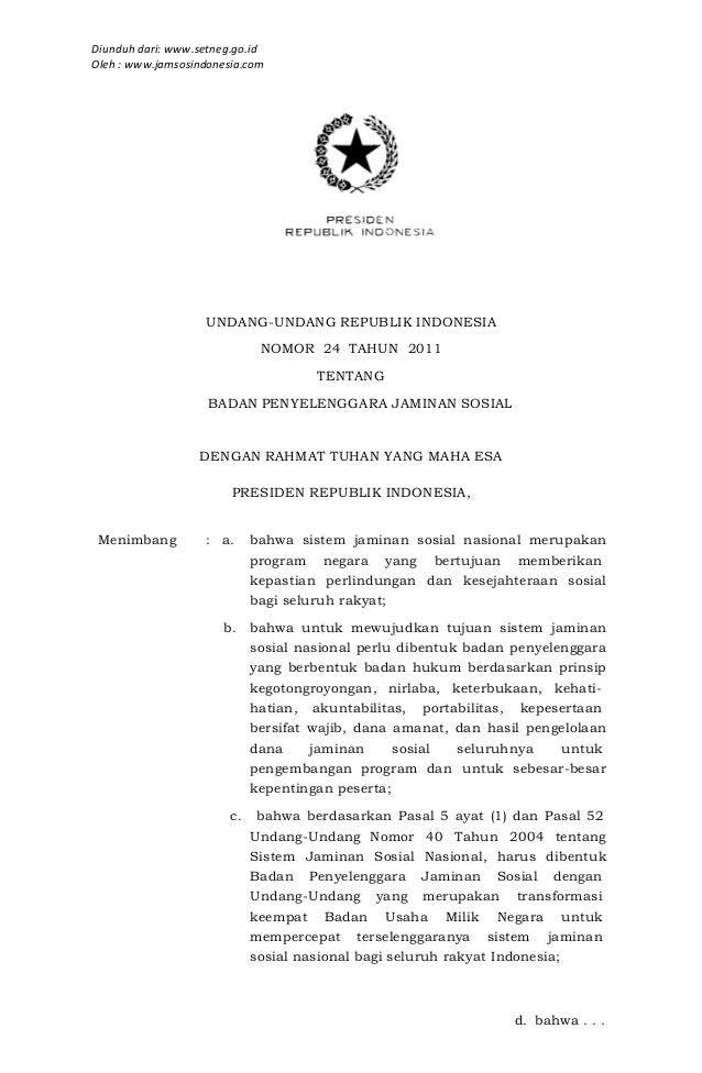 Diunduh dari: www.setneg.go.idOleh : www.jamsosindonesia.comUNDANG-UNDANG REPUBLIK INDONESIANOMOR 24 TAHUN 2011TENTANGBADA...