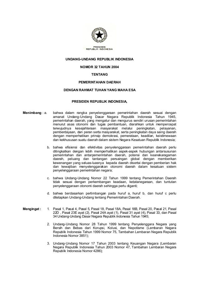 UNDANG-UNDANG REPUBLIK INDONESIA NOMOR 32 TAHUN 2004 TENTANG PEMERINTAHAN DAERAH DENGAN RAHMAT TUHAN YANG MAHA ESA PRESIDE...