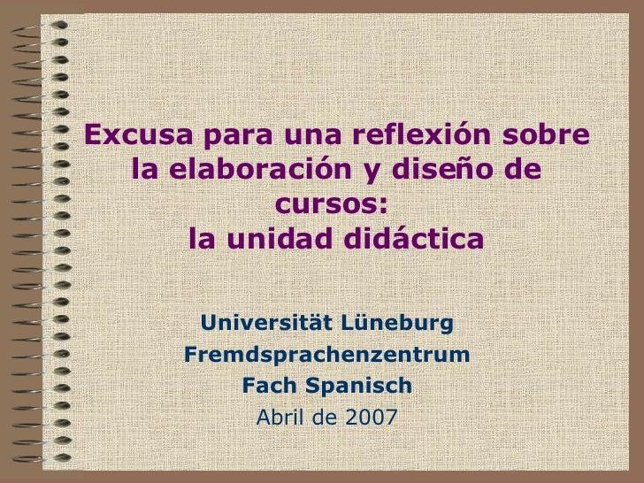 Excusa para una reflexión sobre la elaboración y diseño de cursos:  la unidad didáctica Universität Lüneburg Fremdsprachen...