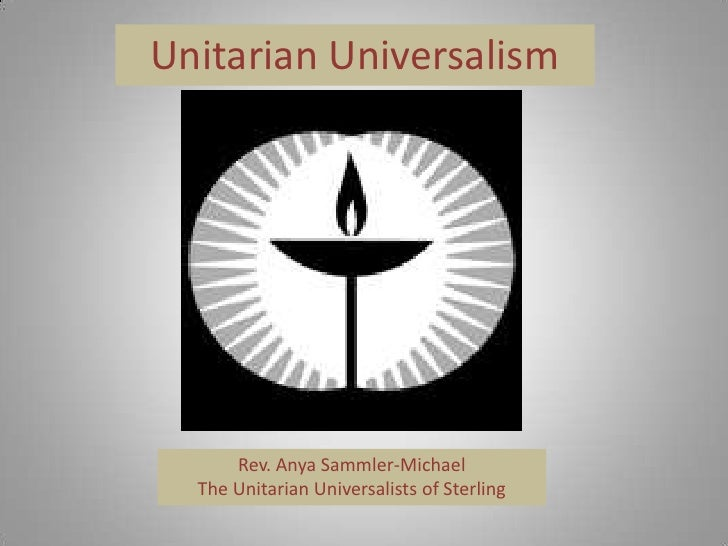 Unitarian Universalism           Rev. Anya Sammler-Michael   The Unitarian Universalists of Sterling