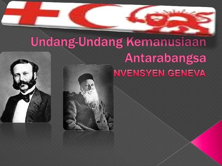 Undang-UndangKemanusiaanAntarabangsa<br />KONVENSYEN GENEVA<br />