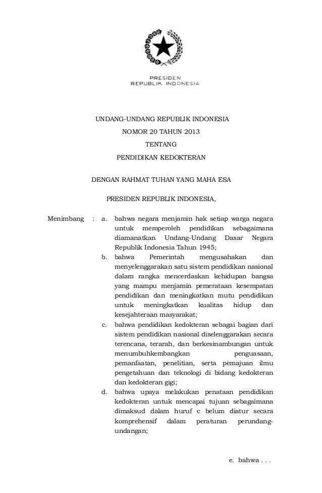 UNDANG-UNDANG REPUBLIK INDONESIA NOMOR 20 TAHUN 2013 TENTANG PENDIDIKAN KEDOKTERAN DENGAN RAHMAT TUHAN YANG MAHA ESA PRESI...
