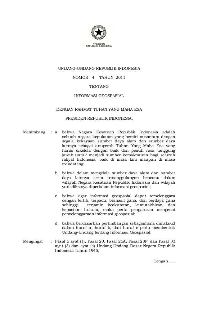 UNDANG-UNDANG REPUBLIK INDONESIA NOMOR 4  TAHUN 2011  TENTANG INFORMASI GEOSPASIAL  DENGAN RAHMAT TUHAN YANG MAHA ESA PRES...