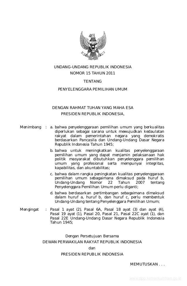 UNDANG-UNDANG REPUBLIK INDONESIA NOMOR 15 TAHUN 2011 TENTANG PENYELENGGARA PEMILIHAN UMUM DENGAN RAHMAT TUHAN YANG MAHA ES...
