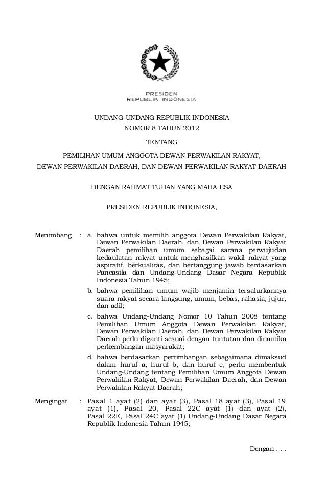 UNDANG-UNDANG REPUBLIK INDONESIA NOMOR 8 TAHUN 2012 TENTANG PEMILIHAN UMUM ANGGOTA DEWAN PERWAKILAN RAKYAT, DEWAN PERWAKIL...
