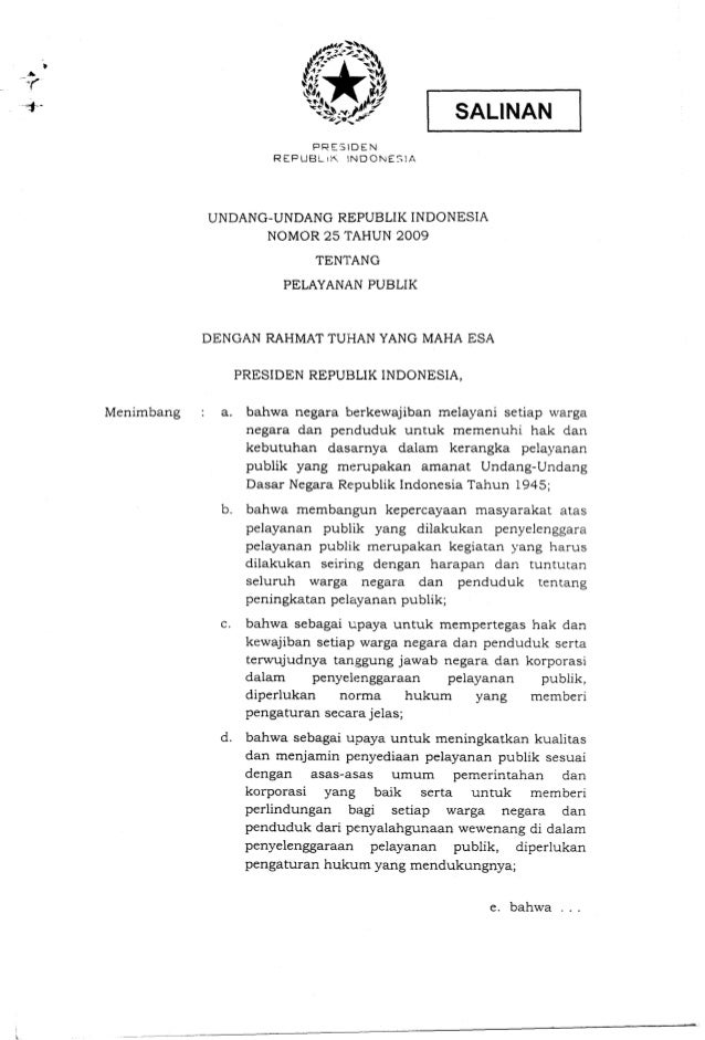 PRESIDEN REPUE3ili4. INDOtuESIFi UNDANG-UNDANG REPUBLIK INDONESIA NOMOR 25 TAHUN 2009 TENTANG PELAYANAN PUBLIK DENGAN RAHM...