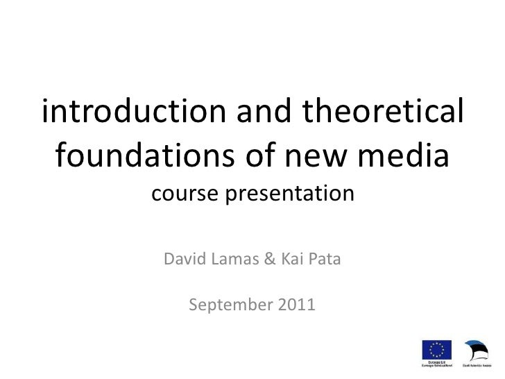 introduction and theoretical foundations of new mediacourse presentation<br />David Lamas & Kai Pata<br />September 2011<b...