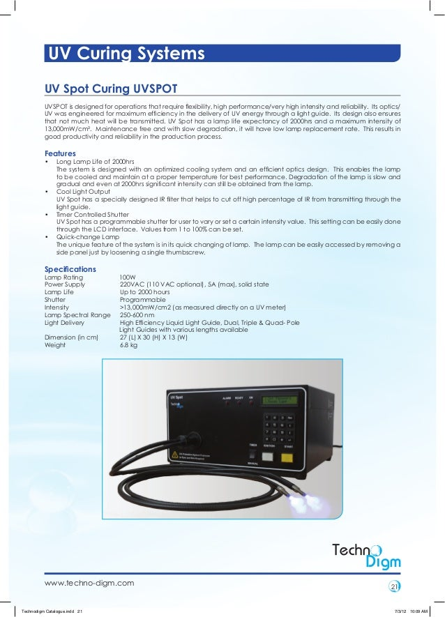 UV Curing Systems          UV Spot Curing UVSPOT          UVSPOT is designed for operations that require flexibility, high ...