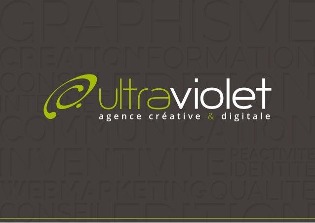 Pôle Direction Pôle Technique Pôle Commercial Pôle Création Pôle Digital Ultraviolet • 09 86 25 71 99 • www.uvagency.fr Ul...