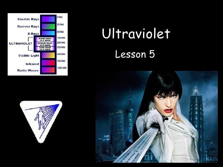 Ultraviolet Lesson 5