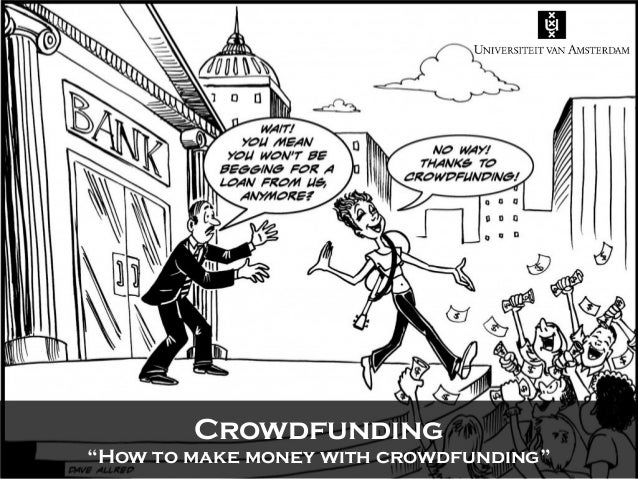 """Crowdfunding  """"How to make money with crowdfunding"""""""