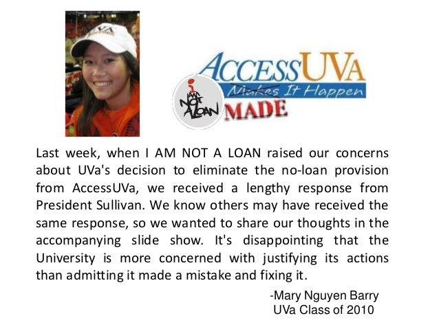 Last week, when I AM NOT A LOAN raised our concerns about UVa's decision to eliminate the no-loan provision from AccessUVa...