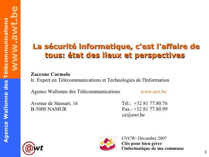 La sécurité informatique, c'est l'affaire de tous: état des lieux et perspectives  Zaccone Carmelo Ir. Expert en Télécommu...