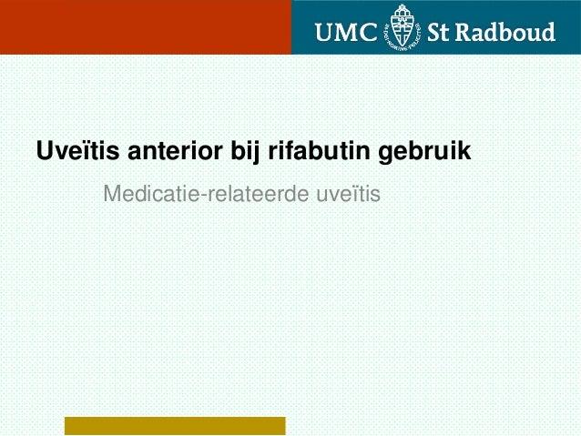 Uveïtis anterior bij rifabutin gebruik     Medicatie-relateerde uveïtis