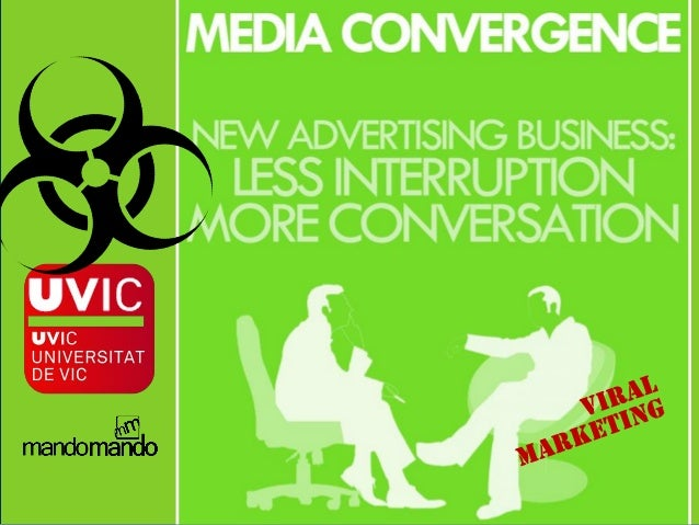 Media Convergence | News Advertising Business: less  interruption,more conversation … focus on viral marketing
