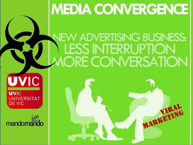 Media Convergence - Viral Marketing