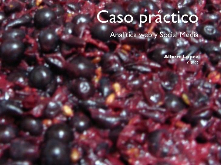 Caso práctico Analítica web y Social Media                  Albert López                          CCO