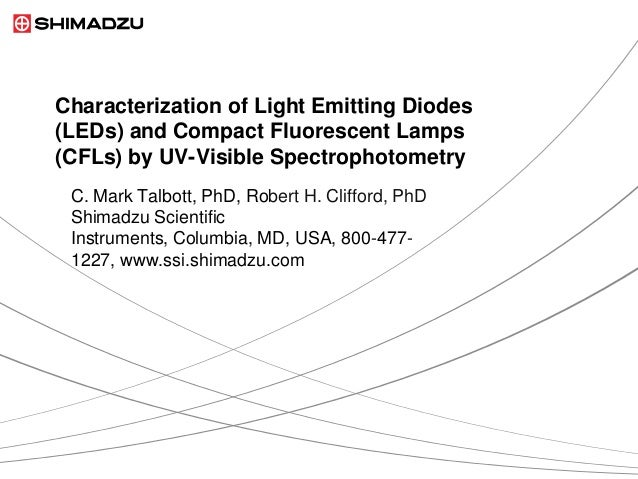 Characterization of Light Emitting Diodes(LEDs) and Compact Fluorescent Lamps(CFLs) by UV-Visible Spectrophotometry C. Mar...