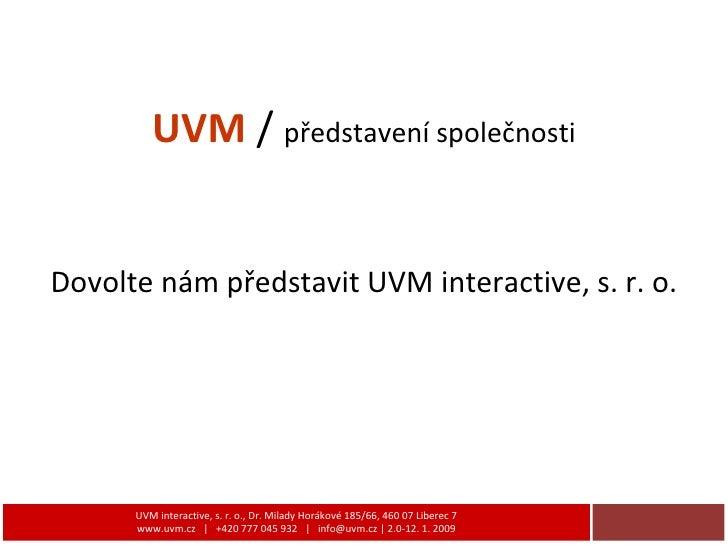 Představení společnosti UVM interactive, s.r.o.
