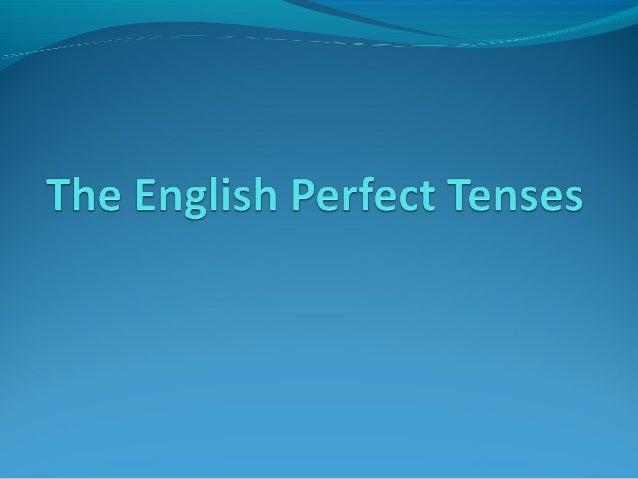 The present perfectThe present perfect – used to refer to a situation set at some indefinite time within a period beginni...