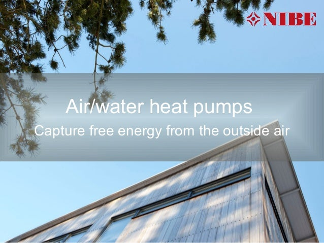 Air/water heat pumpsCapture free energy from the outside air