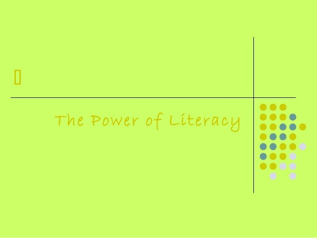  The Power of Literacy