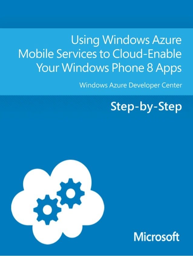 Using Windows Azure Mobile Servicesto Cloud-Enable your Windows Phone8 AppsWindows Azure Developer CenterSummary: This sec...