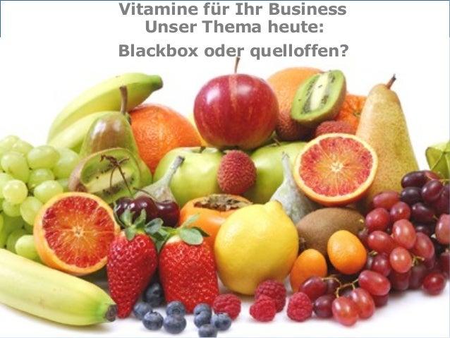 Internet-Partner der Wirtschaft InternetpartnerderWirtschaft Blackbox oder quelloffen? Vitamine für Ihr Business Unser The...