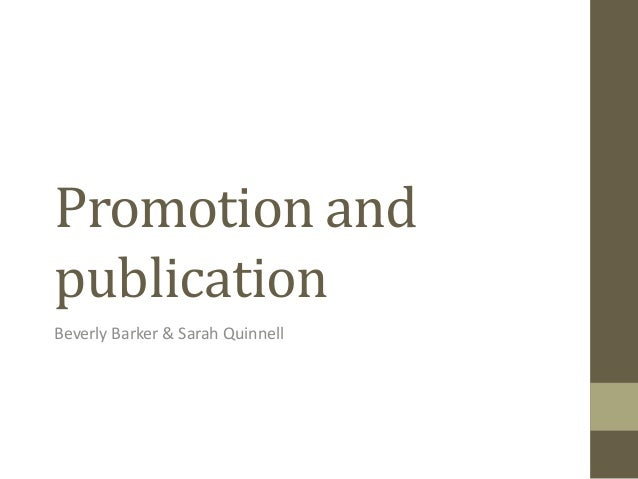 Promotion and publication Beverly Barker & Sarah Quinnell